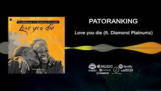 Patoranking - Love You Die [Official Audio] ft. Diamond Platnumz