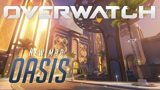 [NOW AVAILABLE] Oasis   New Map Preview   Overwatch (AU)