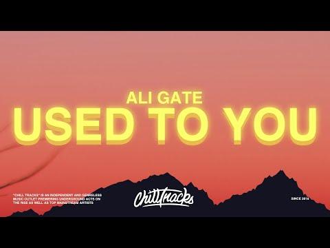Ali Gatie – Used To You Lyrics