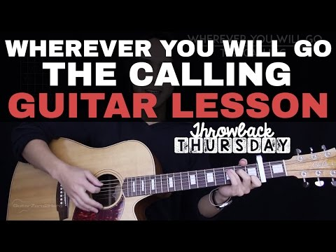 Wherever You Will Go Guitar Tutorial The Calling Guitar Lesson  Tabs ...