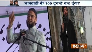 Asaduddin Owaisi Challenged ISIS, Says Will Chop Baghdadi Into 100 Pieces