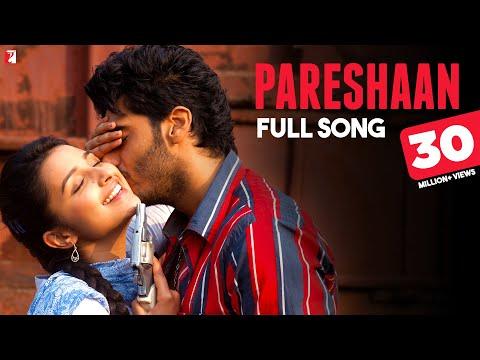 Pareshaan - Full Song | Ishaqzaade | Arjun Kapoor | Parineeti Chopra | Shalmali Kholgade