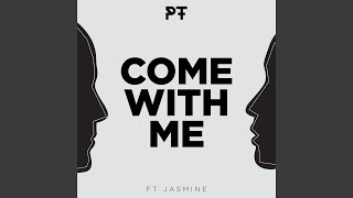 Come with Me (feat. Jasmine)