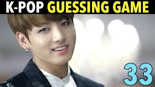 K-POP GUESSING GAME #33!