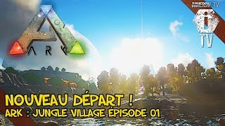 NOUVEAU DEPART - Jungle Village (RP) Volcano - ARK Survival Evolved