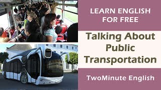 Talking About Public Transportation - Public Transport Vocabulary