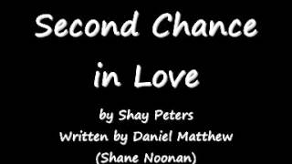 Second Chance in Love - (Written by) Daniel Matthew & (Sung by) Shay Peters - (Audio)