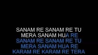 Sanam Re - Karaoke - Sanam Re (2016) - Arijit Singh