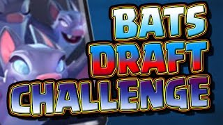 BATS DRAFT CHALLENGE!  -  Clash Royale
