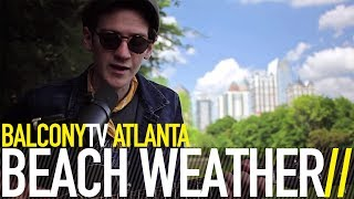 BEACH WEATHER - SEX, DRUGS, ETC. (BalconyTV)