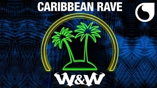 W&W - Caribbean Rave (Official Audio)