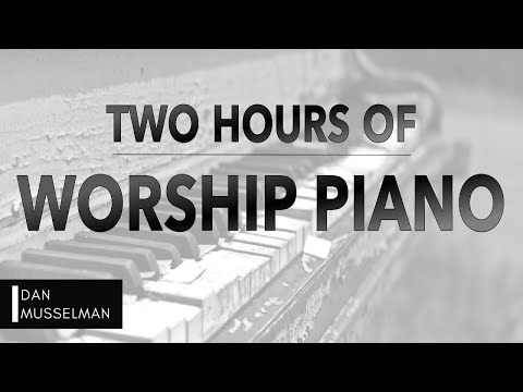 Two Hours of Worship Piano | Hillsong | Elevation | Bethel | Jesus Culture | Passion | Kari Jobe
