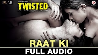 Raat Ki - Full Audio | Twisted | Nia Sharma & Namit Khanna | Akasa Singh | Harish Sagane