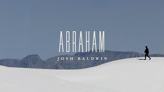 Abraham (Music Video) // The War Is Over // Josh Baldwin