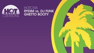 Rydim vs  DJ Funk - Ghetto Booty