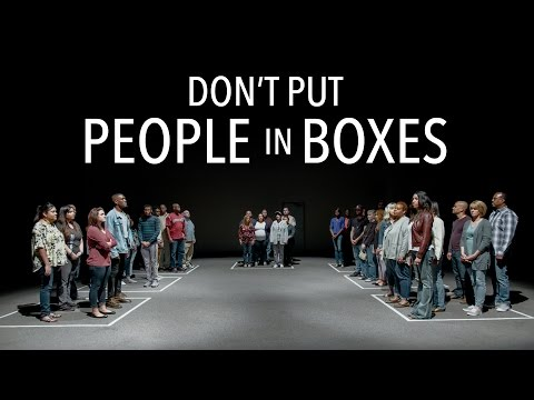 Don t Put People in Boxes