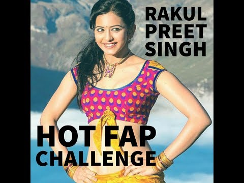 RAKUL PREET SINGH HOT FAP CHALLENGE || TRY TO WITHSTAND || Mention your timings
