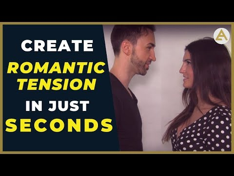 Do This to Create Sexual Tension Seconds After Meeting Her Women Love THIS