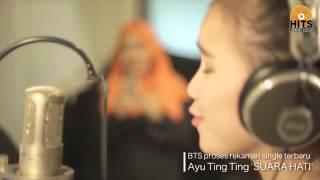 Di balik rekaman single Ayu Ting Ting - Suara Hati