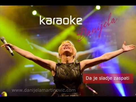 Danijela Martinović - Da je sladje zaspati - Ide mi ( karaoke verzija)