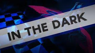 Nightcore - In The Dark ★