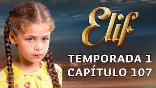 Elif Temporada 1 Capítulo 107 | Español