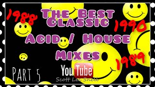 Classic Acid / House Mix 1988 to 1990 - Part 5