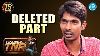 Dhanraj Interview - Deleted Part    Frankly With TNR    Talking Movies With iDream