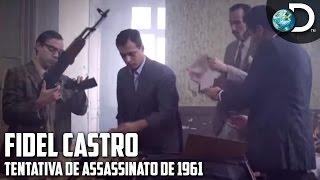 A tentativa de assassinato de 1961 - Fidel Castro: O Homem Mais Vigiado do Mundo