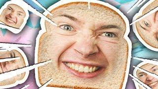I AM BREAD!!!