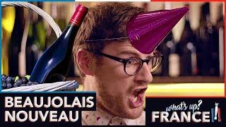 What's Up France - #10 - Beaujolais Nouveau