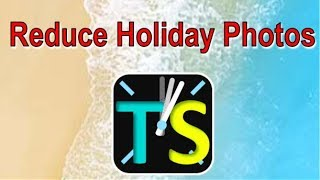 FREE - Reduce your holiday photos up to 95%