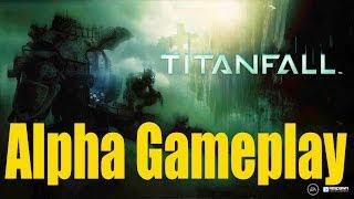Titan Fall Gameplay || 11 Mins of Alpha Gameplay