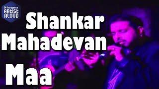 Maa I Live Performance I WebCert I Shankar Mahadevan I ArtistAloud.com