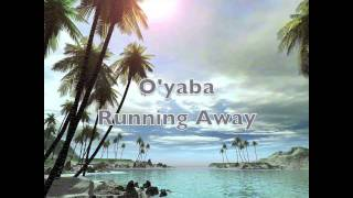 O'Yaba- Running Away