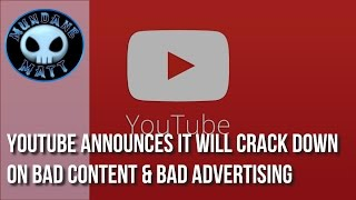 [Internet] YouTube announces it will crack down on bad content & bad advertising