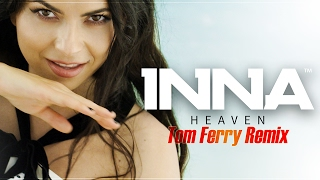 INNA - Heaven | Tom Ferry Remix
