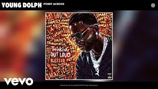 Young Dolph - Point Across (Audio)