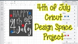 Cricut Design Space 3 Project | Happy 4th of July