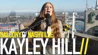 KAYLEY HILL - I JUST THOUGHT THAT YOU SHOULD KNOW (BalconyTV)