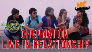Chennai on Live In Relationships | Loud Speaker Epi - 7| Vox Pop | Madras Central