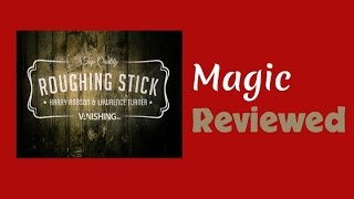 Roughing Stick Review