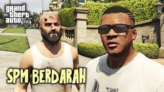 SPM BERDARAH! (GTA 5 Malaysia) - GTA 5 Story Mode Gameplay Walktrough | Part 23