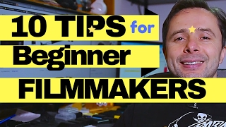 10 Tips for Beginner Filmmakers - How To Film a Short Movie / Film