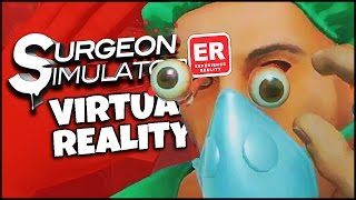 EYE SEE WHAT YOU DID THERE | Surgeon Simulator: Experience Reality (HTC Vive Virtual Reality)