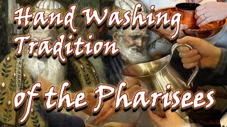 Hand Washing Tradition of the Pharisees