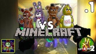 FIVE NIGHTS vs MINECRAFT! - Left 4 Dead 2 modded! #1