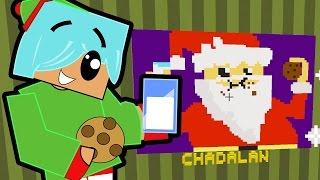 Minecraft / Pixel Painters / Milk and Cookies for Big Fat Ho Ho Man / Gamer Chad Plays