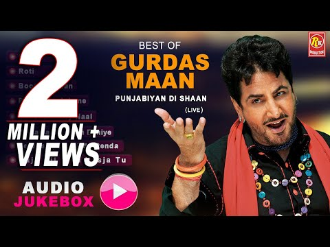 Xxx Mp4 BEST OF GURDAS MAAN AUDIO JUKEBOX PUNJABIYAN DI SHAAN GURDAS MAAN HITS Punjabi Sufiana 3gp Sex