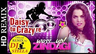 Daisy Tu Crazy Re - Official REMIX by DJ STELLA - Song from Wassup Zindagi NEW URBAN GUJARATI FILM